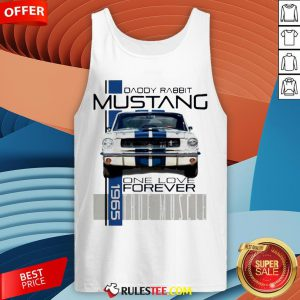Daddy Rabbit Ford Mustang 1965 Over Love Forever True Muscle Tank Top