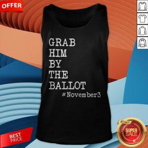 Grab Him By The Ballot #November3 Tank Top