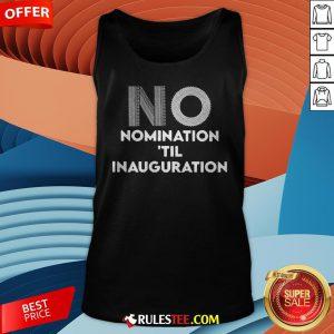 Ruth Bader Ginsburg No Nomination 'Til Inauguration Tank Top