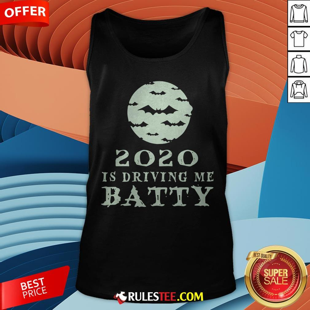 Funny 2020 Is Driving Me Batty Halloween Tank Top - Design By Rulestee.com