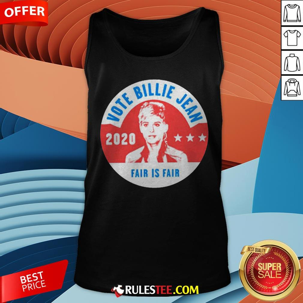 Awesome Vote Billie Jean 2020 Fair Is Fair Tank Top - Design By Rulestee.com
