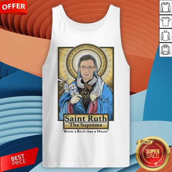 Ruth Bader Ginsburg Saint Ruth The Supreme Better A Bitch Than A Mouse Tank Top