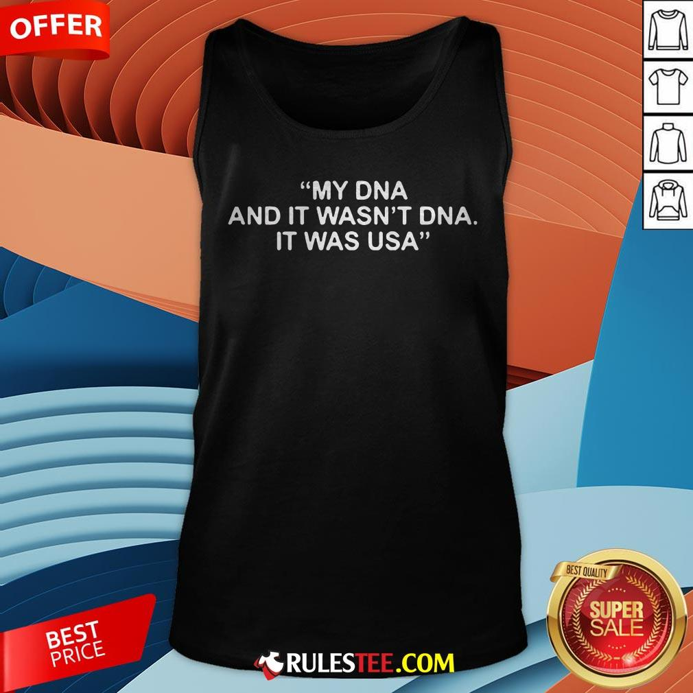 Funny My DNA And It Wasn't DNA It Was USA Tank Top - Design By Rulestee.com