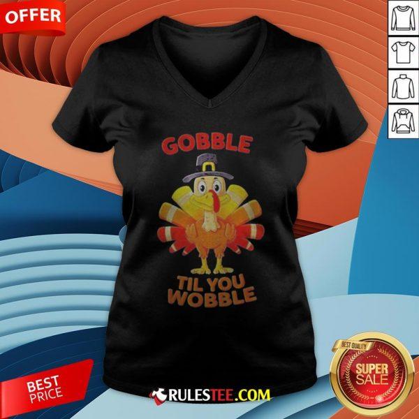 Thanksgiving Turkey Gobble Til You Wobble V-neck - Design By Rulestee.com