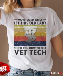 Move Over Girls Let This Old Lady Show You How To Be A Vet Tech Vintage Retro V-neck - Design By Rulestee.com