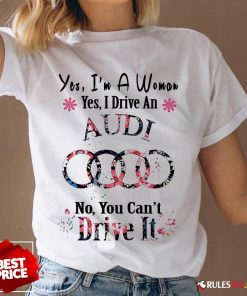 Yes I'm A Woman Yes I Drive An Audi No You Can't Drive It Flower V-neck - Design By Rulestee.com