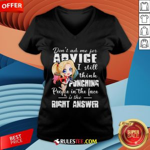 Harley Quinn Don't Ask Me For Advice I Still Think Punching People In The Face Is The Right Answer V-neck - Design By Rulestee.com