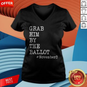 Grab Him By The Ballot #November3 V-neck