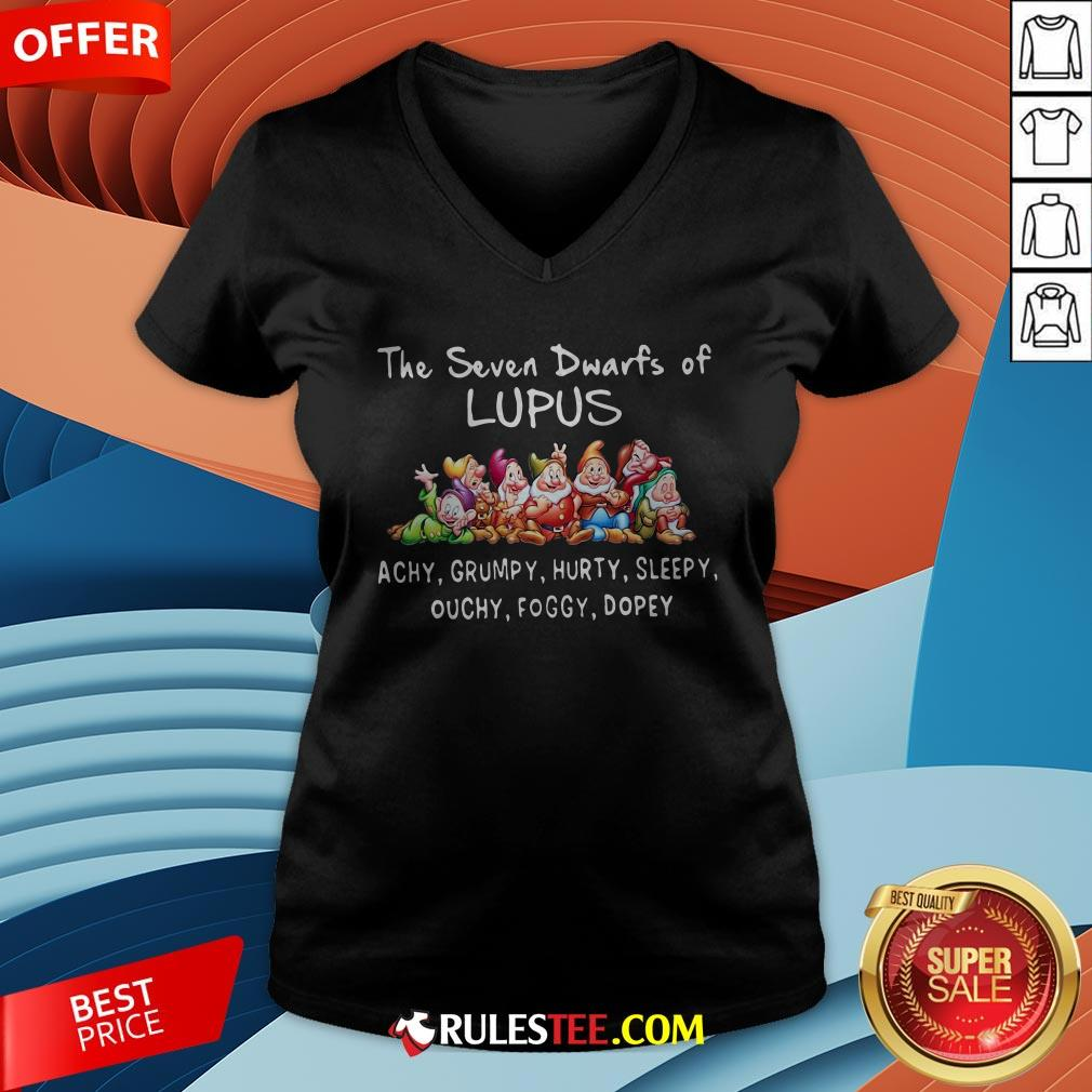The Seven Dwarfs Of Lupus Achy Grumpy Hurty Sleepy Ouchy Foggy Dopey V-neck - Design By Rulestee.com