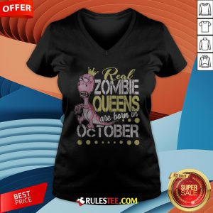 T-rex Real Zombie Queens Are Born In October V-neck - Design By Rulestee.com