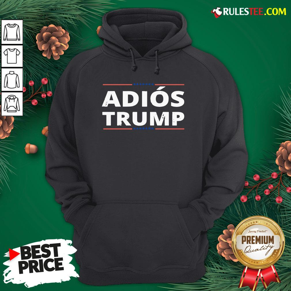 Awesome Adi�s Trump, Chemise Adios Trump Funny Hoodie- Design By Rulestee.com