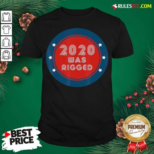 Awesome Election Rigged 2020 Voter Fraud Shirt- Design By Rulestee.com