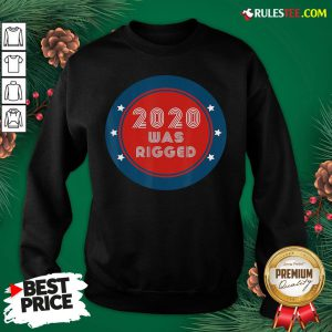 Awesome Election Rigged 2020 Voter Fraud Sweatshirt- Design By Rulestee.com