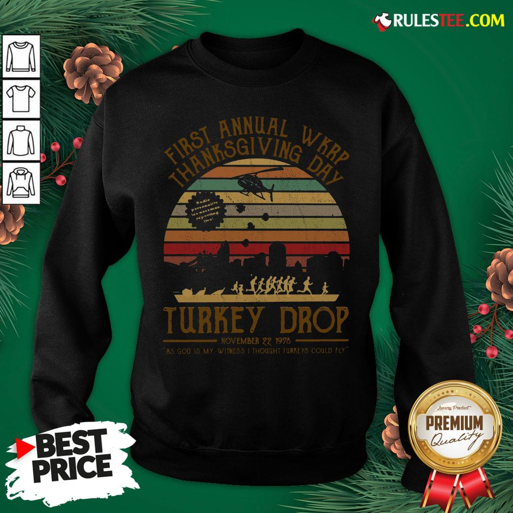 Awesome First Annual Wkrp Thanksgiving Day Turkey Drop November 22 1978 Vintage Sweatshirt - Design By Rulestee.com