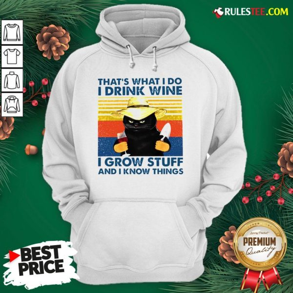 Awesome That's What I Do I Drink Wine I Grow Stuff And I Know Things Vintage Hoodie - Design By Rulestee.com