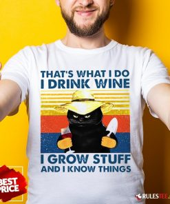 Awesome That's What I Do I Drink Wine I Grow Stuff And I Know Things Vintage Shirt - Design By Rulestee.com