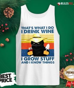 Awesome That's What I Do I Drink Wine I Grow Stuff And I Know Things Vintage Tank Top - Design By Rulestee.com