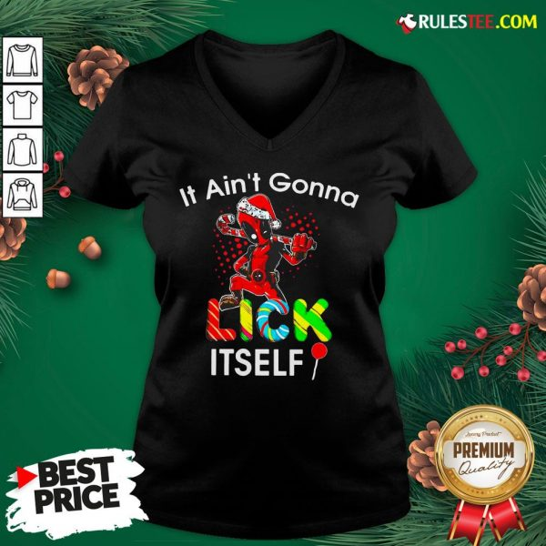 Funny Deadpool It Ain't Gonna Lick Itself Christmas V-neck - Design By Rulestee.com