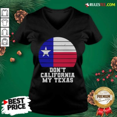 Don't California My Texas Star Election V-neck - Design By Rulestee.com