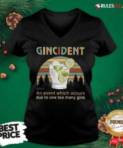 Funny Gincident An Event Which Occurs Due To One Too Many Gins Vintage V-neck - Design By Rulestee.com
