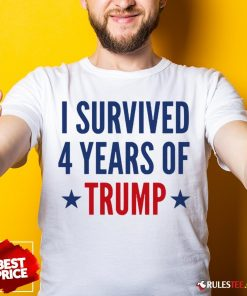 Funny I Survived 4 Years Of Trump Shirt - Design By Rulestee.com