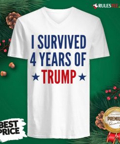 Funny I Survived 4 Years Of Trump V-neck - Design By Rulestee.com