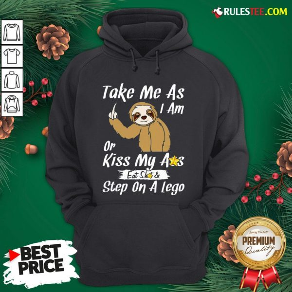 Funny Take Me As I Am Or Kiss My Ass Eat Shit And Step A Lego Monkey Funny Hoodie - Design By Rulestee.com