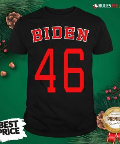 Good Joe Biden 46 Shirt- Design By Rulestee.com