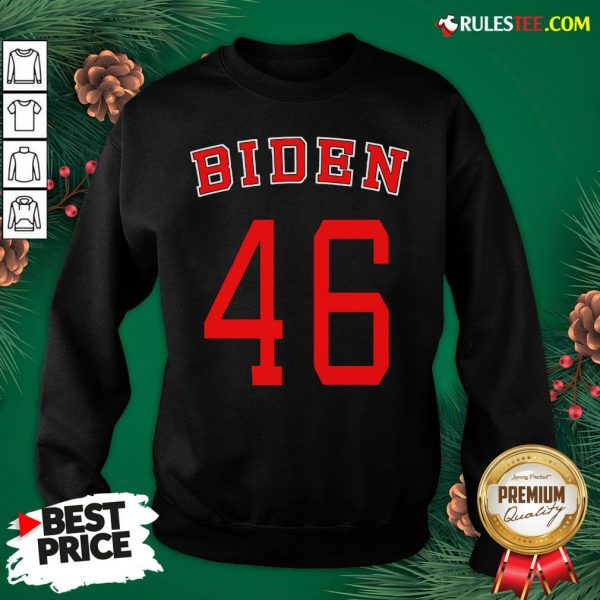 Good Joe Biden 46 Sweatshirt- Design By Rulestee.com