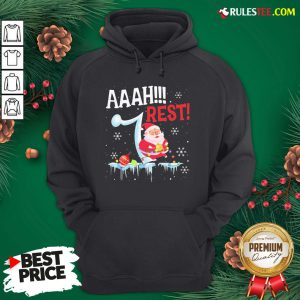 Good Santa Claus Aaah Rest Happy Light Christmas Hoodie - Design By Rulestee.com