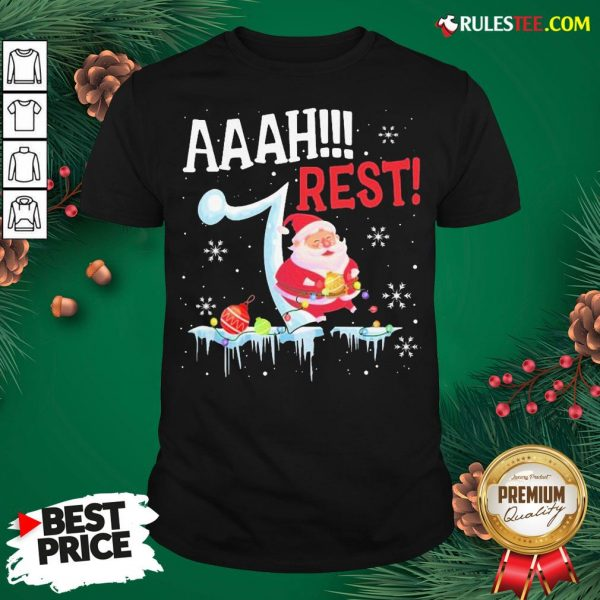 Good Santa Claus Aaah Rest Happy Light Christmas Shirt - Design By Rulestee.com