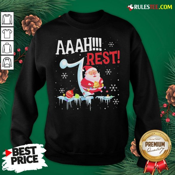 Good Santa Claus Aaah Rest Happy Light Christmas Sweatshirt - Design By Rulestee.com