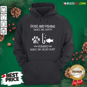 Hot Dogs And Fishing Make Me Happy Humans Make My Head Hurt Hoodie- Design By Rulestee.com