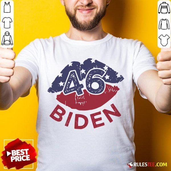 Nice 46 Joe Biden 2020 Us President Election Pro Biden Democrat Lips Shirt- Design By Rulestee.com
