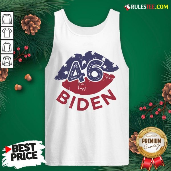 Nice 46 Joe Biden 2020 Us President Election Pro Biden Democrat Lips Tank Top- Design By Rulestee.com