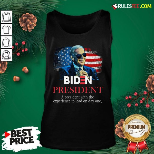 Nice Biden President A President With Experience To Lead On Day One Tank Top- Design By Rulestee.com
