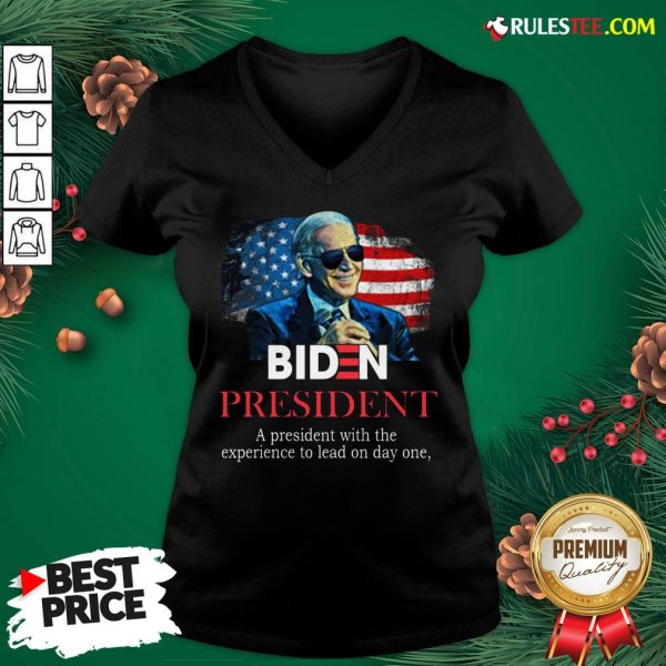 Nice Biden President A President With Experience To Lead On Day One V-neck- Design By Rulestee.com