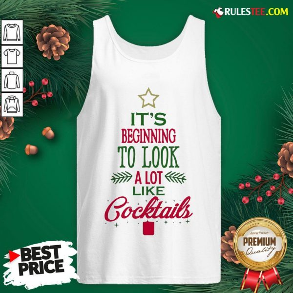 Nice It's Beginning To Look A Lot Like Cocktails Christmas Tank Top - Design By Rulestee.com