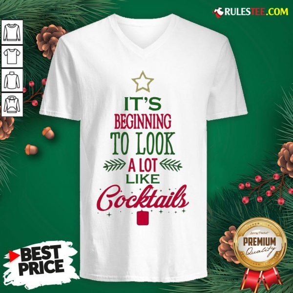 Nice It's Beginning To Look A Lot Like Cocktails Christmas V-neck - Design By Rulestee.com