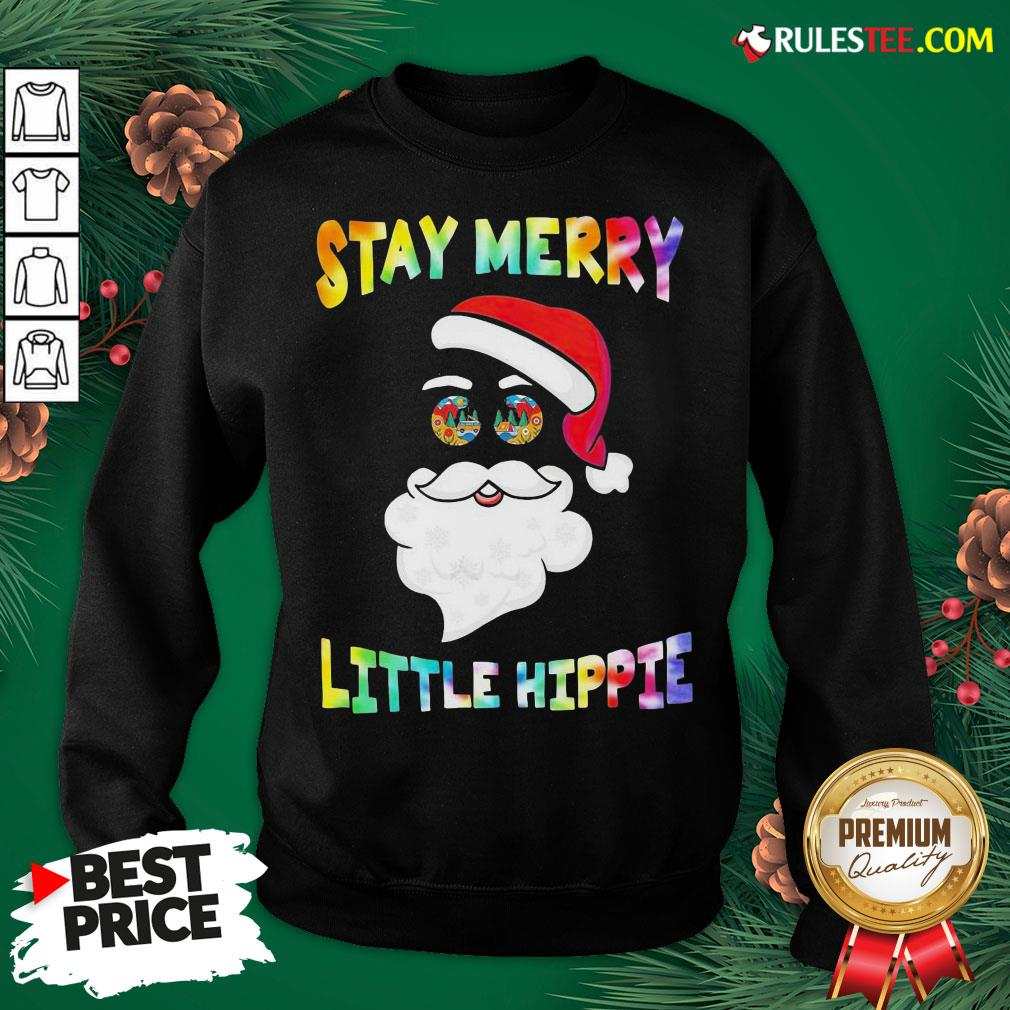 Nice Santa Claus Say Merry Little Hippie Christmas Sweatshirt - Design By Rulestee.com