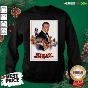 Nice Wishlist Sean Connery James Bond 007 Never Say Never Again Sweatshirt - Design By Rulestee.com