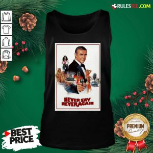 Nice Wishlist Sean Connery James Bond 007 Never Say Never Again Tank Top - Design By Rulestee.com
