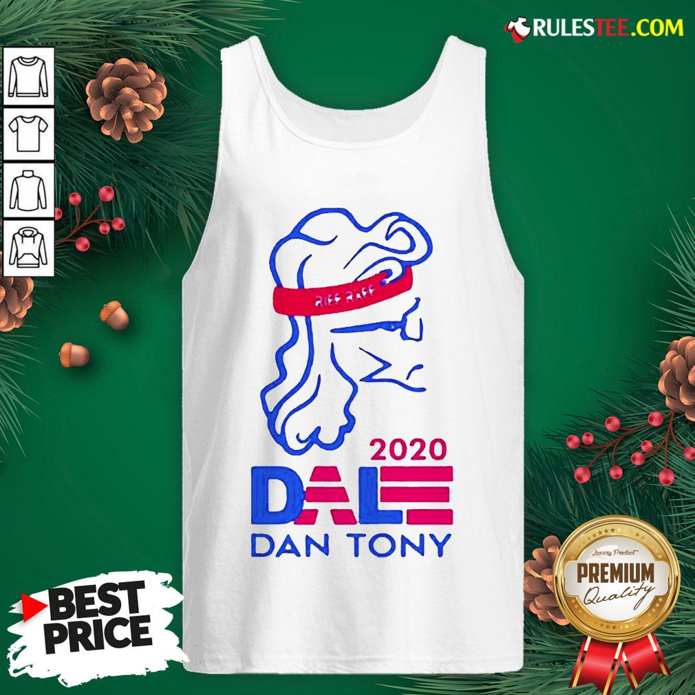 Original Dale Dan Tony For President 2020 Tank Top - Design By Rulestee.com