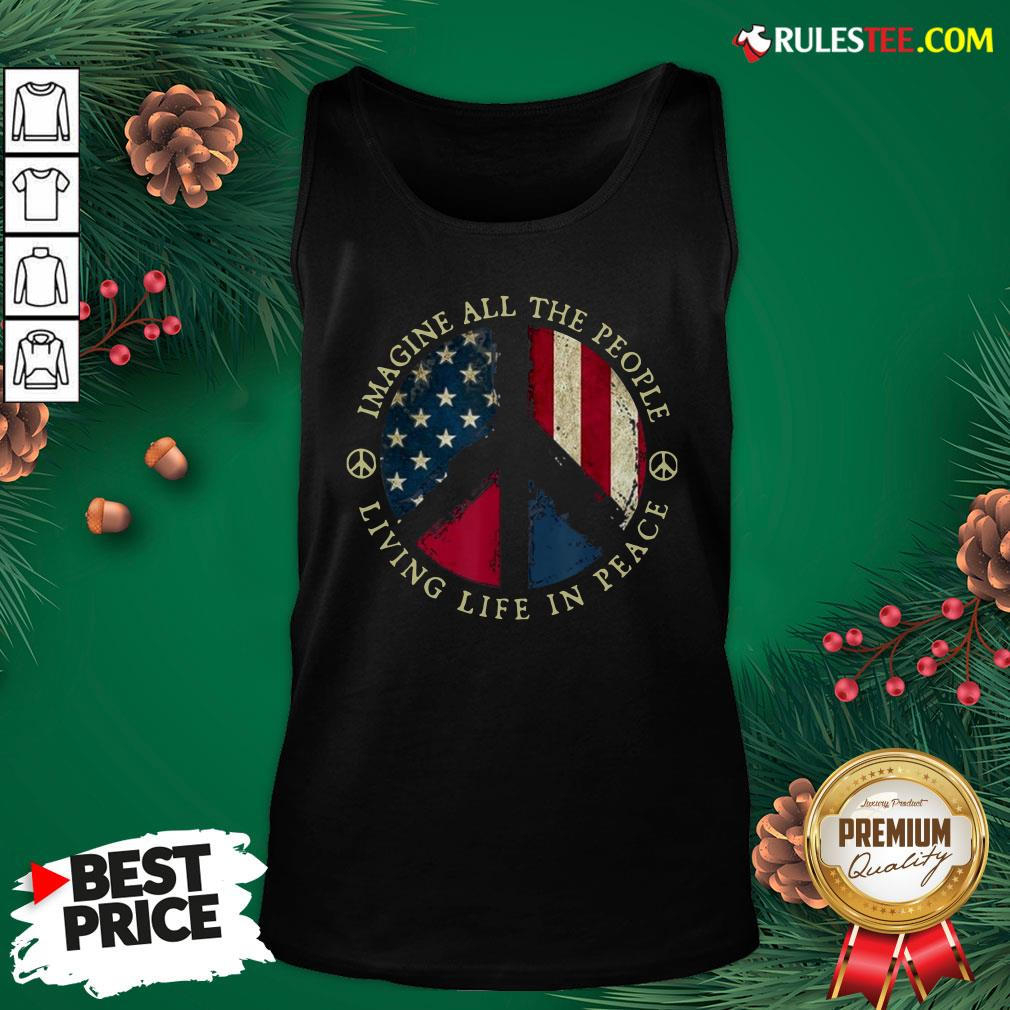 Original Imagine All The People Living Life In Peace American Flag Tank Top - Design By Rulestee.com