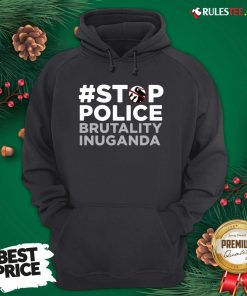 Perfect Stop Police Brutality Inuganda Hoodie - Design By Rulestee.com