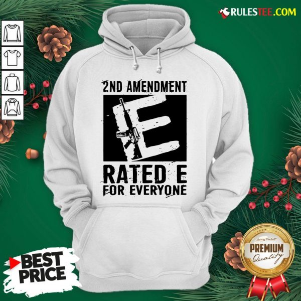 Premium 2nd Amendment Rated E For Everyone Hoodie - Design By Rulestee.com