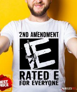 Premium 2nd Amendment Rated E For Everyone Shirt - Design By Rulestee.com