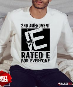 Premium 2nd Amendment Rated E For Everyone Sweatshirt - Design By Rulestee.com