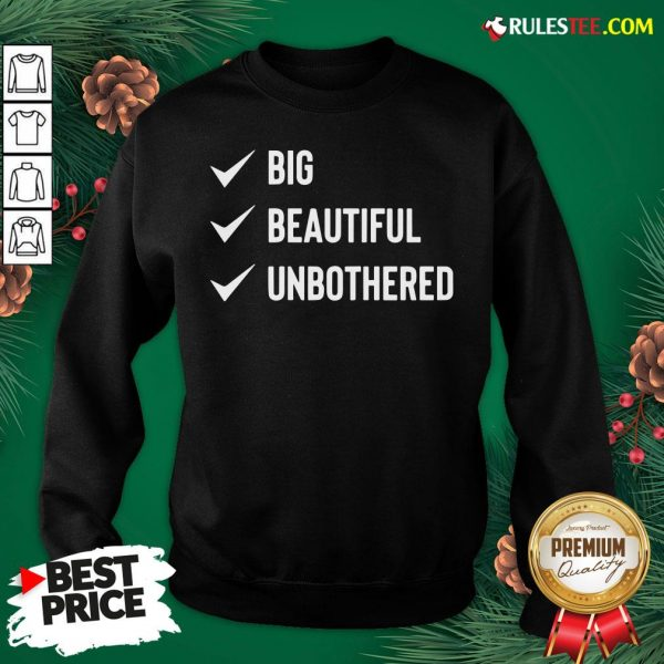 Pretty Big Beautiful Unbothered Sweatshirt- Design By Rulestee.com