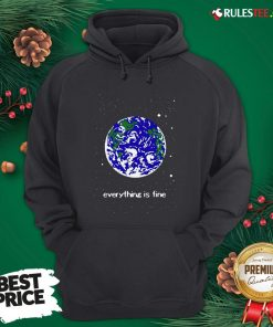 Pretty Earth Everything Is Fine Hoodie - Design By Rulestee.com